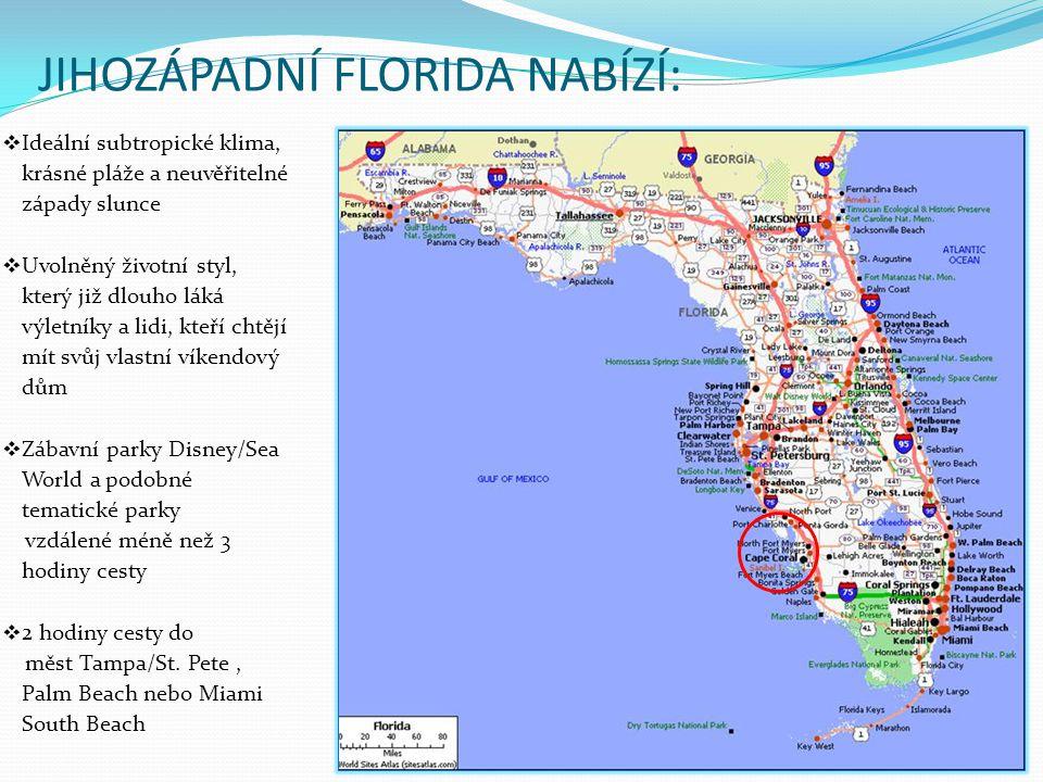JIHOZÁPADNÍ FLORIDA NABÍZÍ:  Ideální subtropické klima, krásné pláže a neuvěřitelné západy slunce  Uvolněný životní styl, který již dlouho láká výle