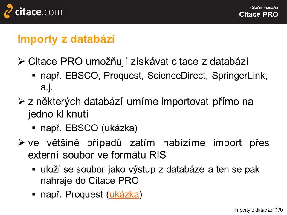 Citační manažer Citace PRO Importy z databází  Citace PRO umožňují získávat citace z databází  např.