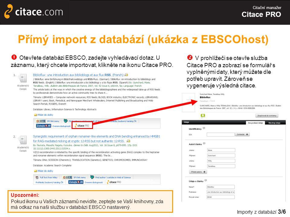 Citační manažer Citace PRO Přímý import z databází (ukázka z EBSCOhost)  Otevřete databázi EBSCO, zadejte vyhledávací dotaz.