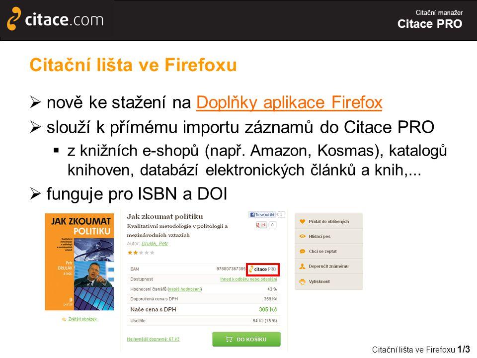 Citační manažer Citace PRO  nově ke stažení na Doplňky aplikace FirefoxDoplňky aplikace Firefox  slouží k přímému importu záznamů do Citace PRO  z knižních e-shopů (např.
