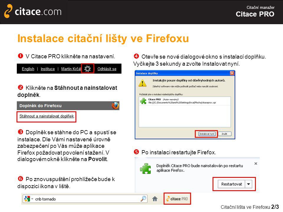 Citační manažer Citace PRO Instalace citační lišty ve Firefoxu  V Citace PRO klikněte na nastavení.