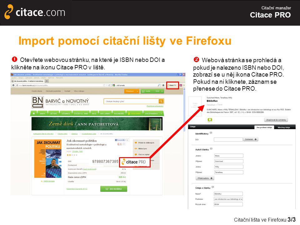 Citační manažer Citace PRO Import pomocí citační lišty ve Firefoxu  Otevřete webovou stránku, na které je ISBN nebo DOI a klikněte na ikonu Citace PRO v liště.