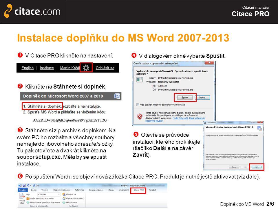 Citační manažer Citace PRO Instalace doplňku do MS Word 2007-2013  V Citace PRO klikněte na nastavení.