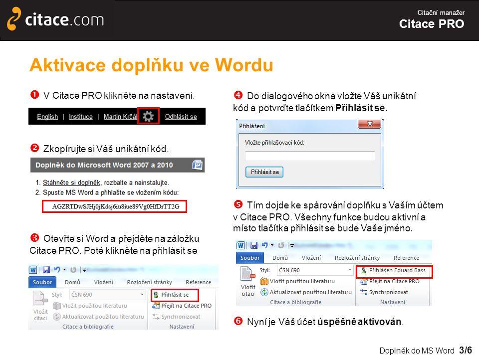 Citační manažer Citace PRO Aktivace doplňku ve Wordu  V Citace PRO klikněte na nastavení.