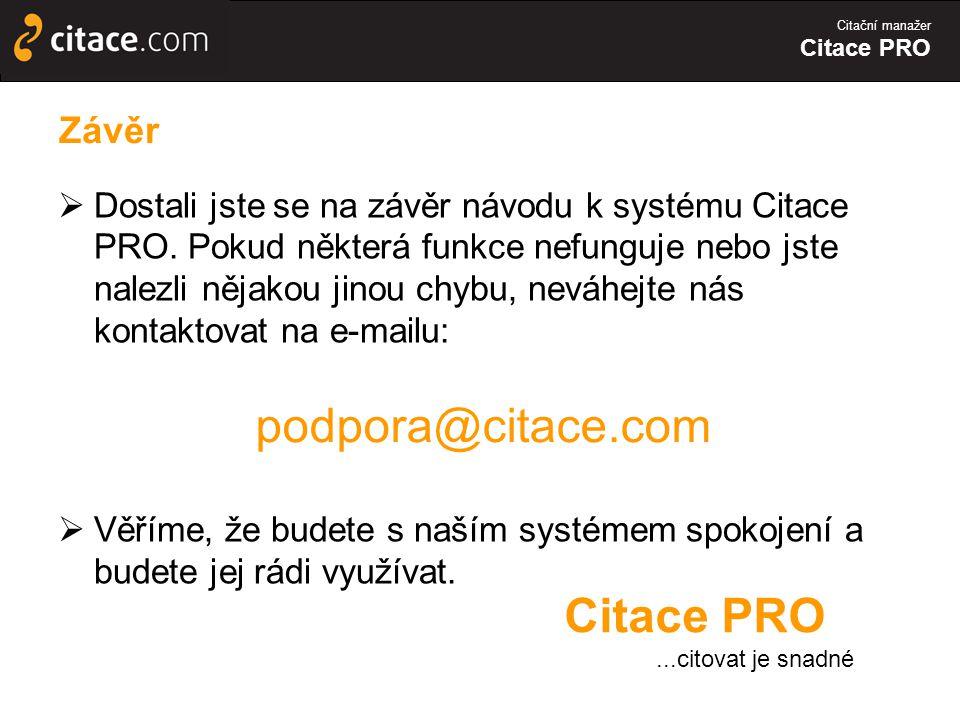 Citační manažer Citace PRO  Dostali jste se na závěr návodu k systému Citace PRO.