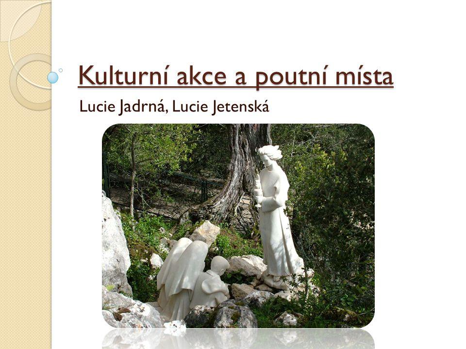 Kulturní akce a poutní místa Lucie Jadrná, Lucie Jetenská