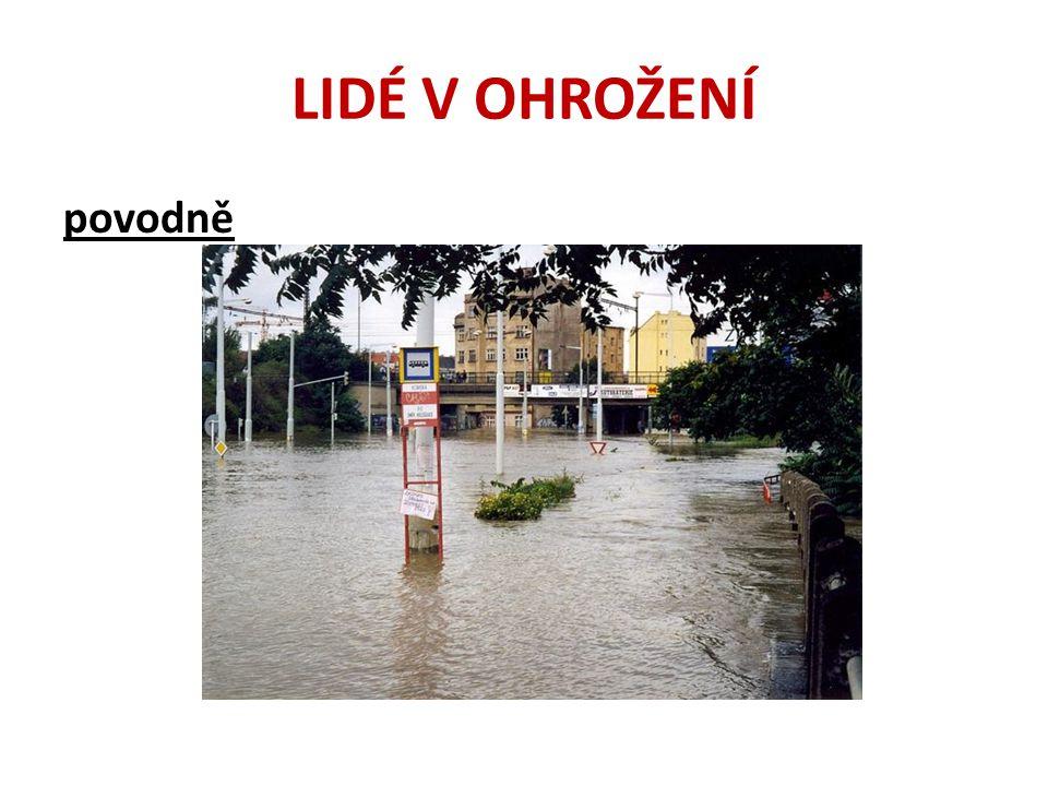 LIDÉ V OHROŽENÍ povodně