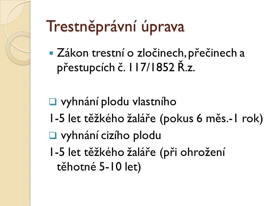 Trestněprávní úprava  Zákon trestní o zločinech, přečinech a přestupcích č.