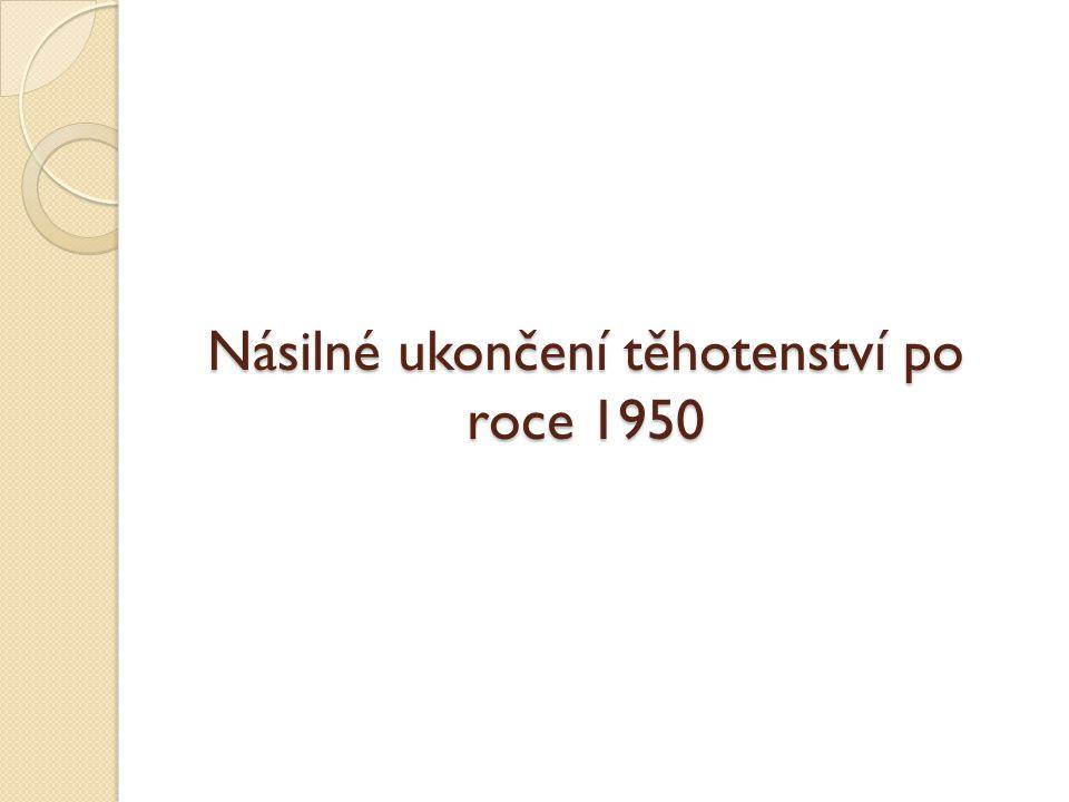 Násilné ukončení těhotenství po roce 1950