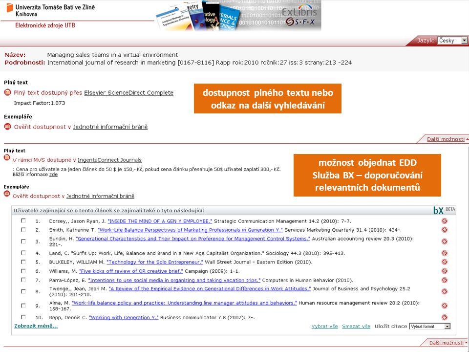 dostupnost plného textu nebo odkaz na další vyhledávání možnost objednat EDD Služba BX – doporučování relevantních dokumentů