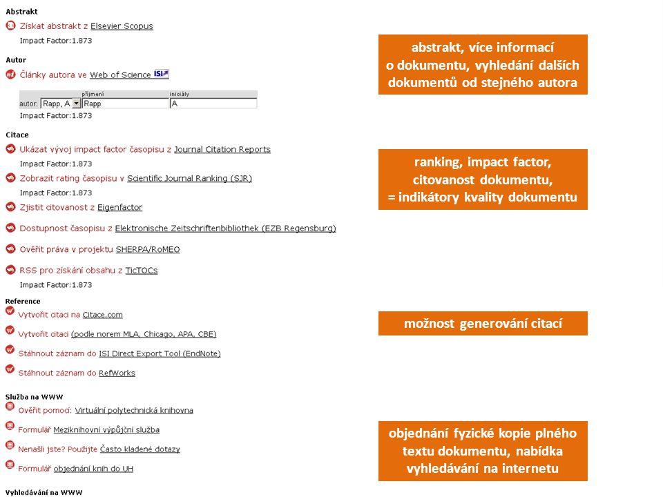 abstrakt, více informací o dokumentu, vyhledání dalších dokumentů od stejného autora ranking, impact factor, citovanost dokumentu, = indikátory kvalit