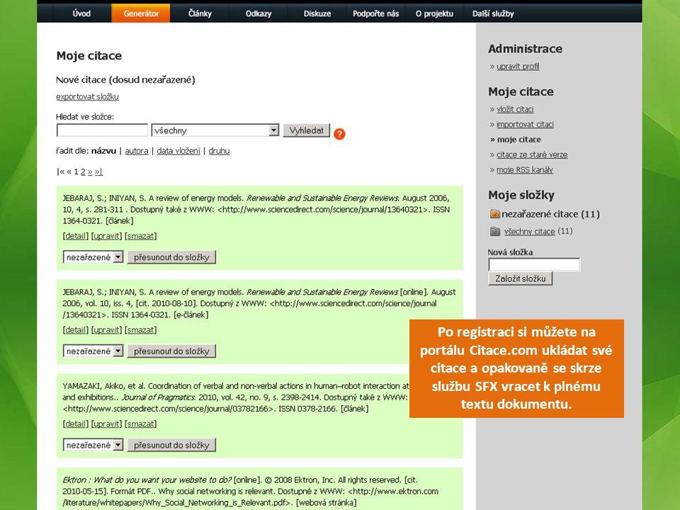Po registraci si můžete na portálu Citace.com ukládat své citace a opakovaně se skrze službu SFX vracet k plnému textu dokumentu.