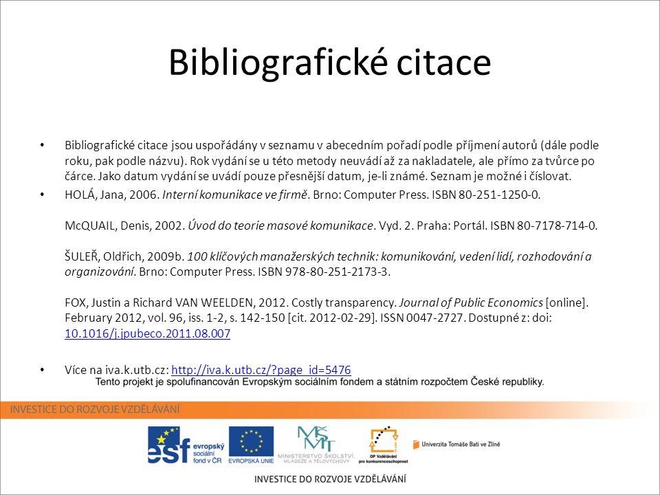 Bibliografické citace • Bibliografické citace jsou uspořádány v seznamu v abecedním pořadí podle příjmení autorů (dále podle roku, pak podle názvu). R