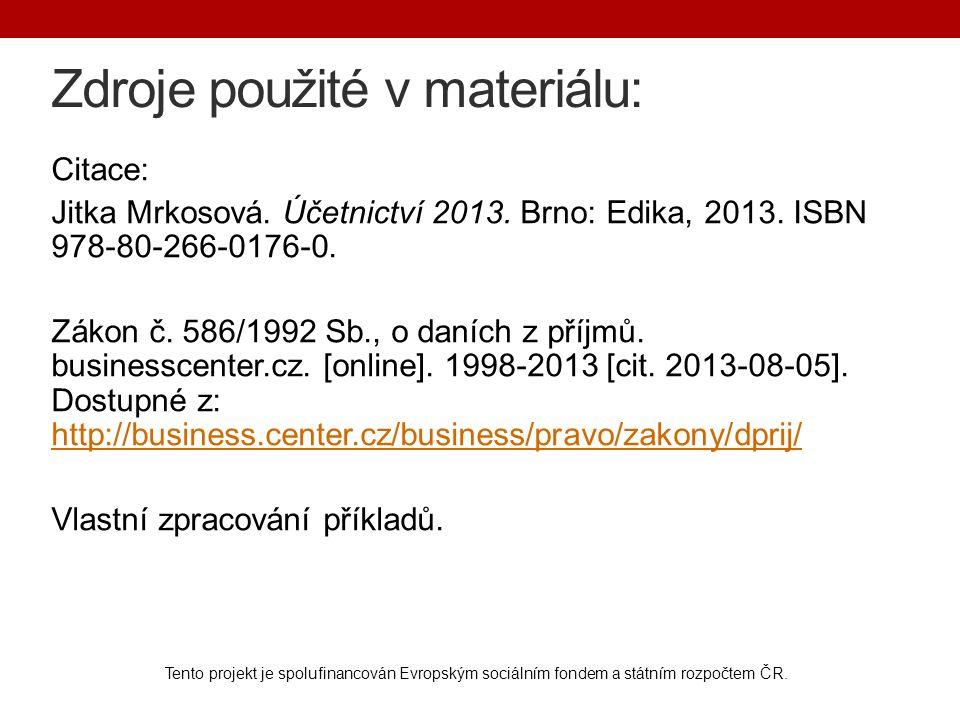 Zdroje použité v materiálu: Citace: Jitka Mrkosová.