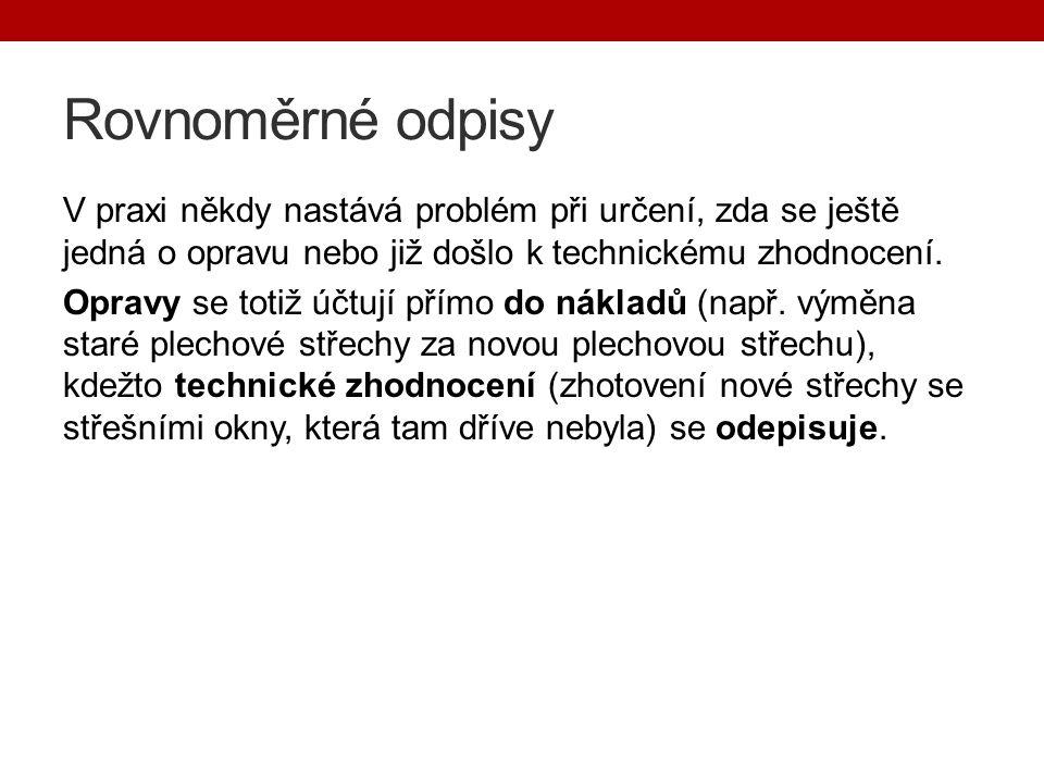 Příklad na výpočet rovnoměrných odpisů Podnik pořídil v roce 2013 kopírovací stroj za 90 000 Kč.