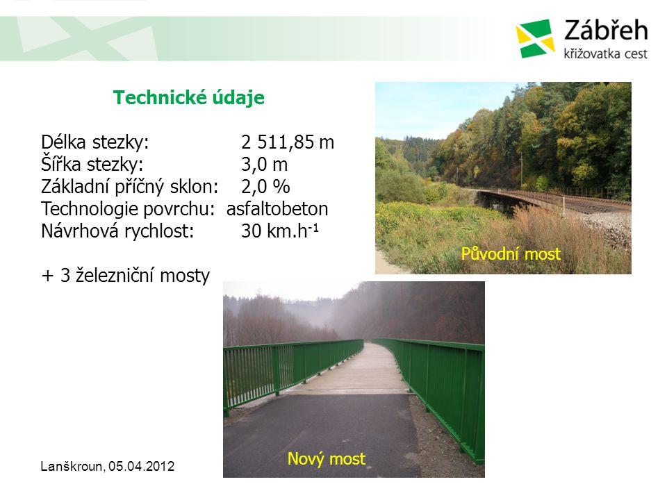 Technické údaje Délka stezky:2 511,85 m Šířka stezky:3,0 m Základní příčný sklon:2,0 % Technologie povrchu: asfaltobeton Návrhová rychlost:30 km.h -1