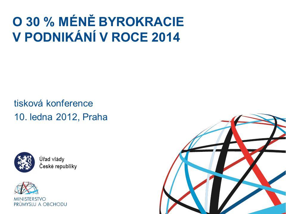 Ministerstvo průmyslu a obchodu O 30 % MÉNĚ BYROKRACIE V PODNIKÁNÍ V ROCE 2014 tisková konference 10.