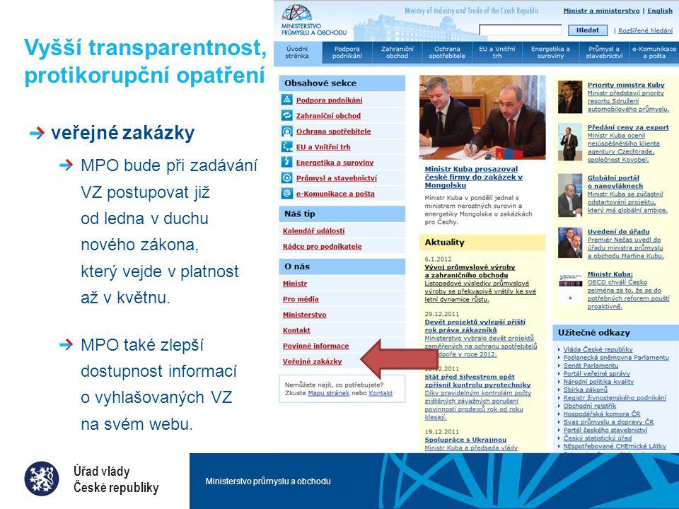 Vyšší transparentnost, protikorupční opatření veřejné zakázky MPO bude při zadávání VZ postupovat již od ledna v duchu nového zákona, který vejde v platnost až v květnu.