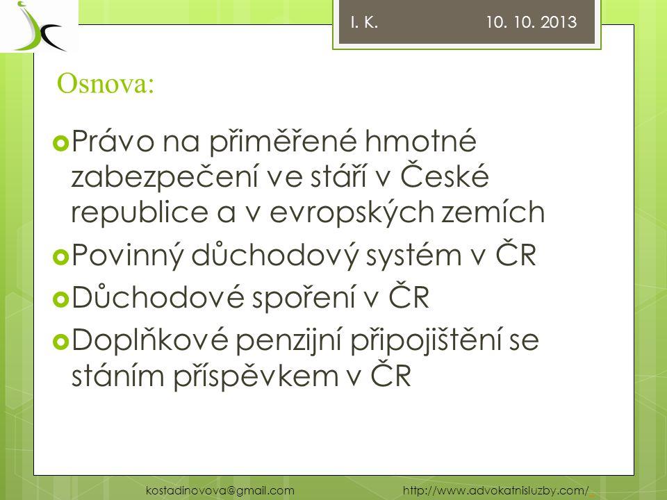 Klady a zápory jednotlivých systémů z pohledu jednotlivce? I. K. 10. 10. 2013