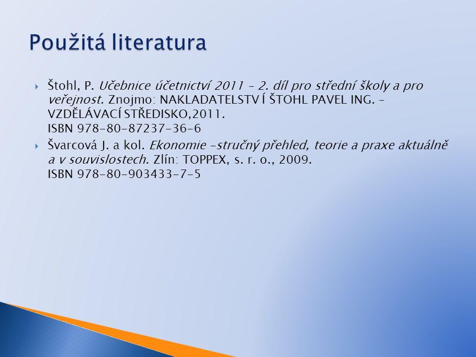  Štohl, P. Učebnice účetnictví 2011 – 2. díl pro střední školy a pro veřejnost.