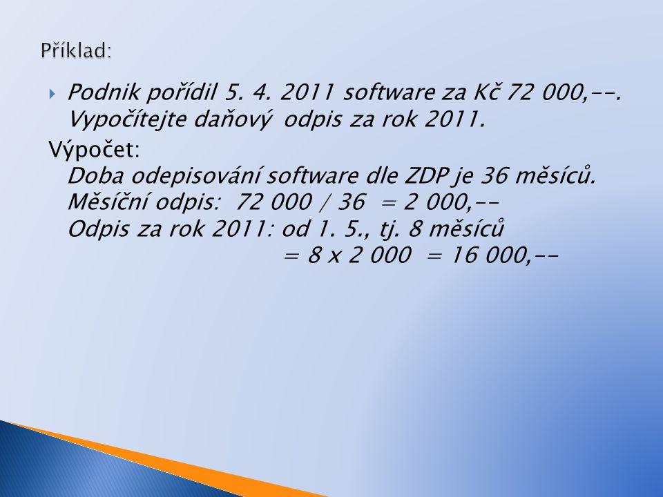  Podnik pořídil 5. 4. 2011 software za Kč 72 000,--.