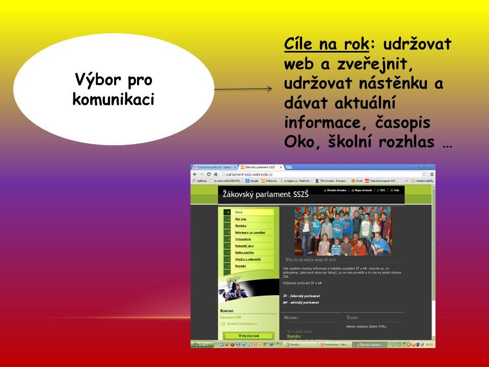 Výbor pro komunikaci Cíle na rok: udržovat web a zveřejnit, udržovat nástěnku a dávat aktuální informace, časopis Oko, školní rozhlas …