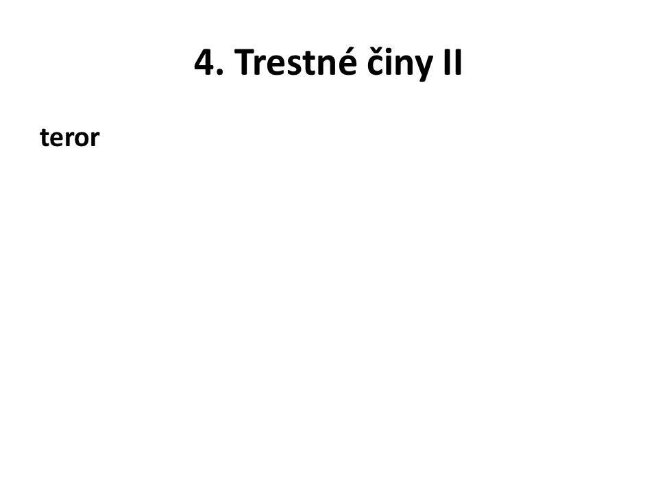 4. Trestné činy II teror
