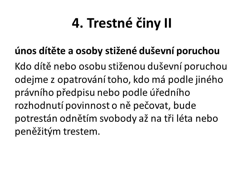 4. Trestné činy II loupež