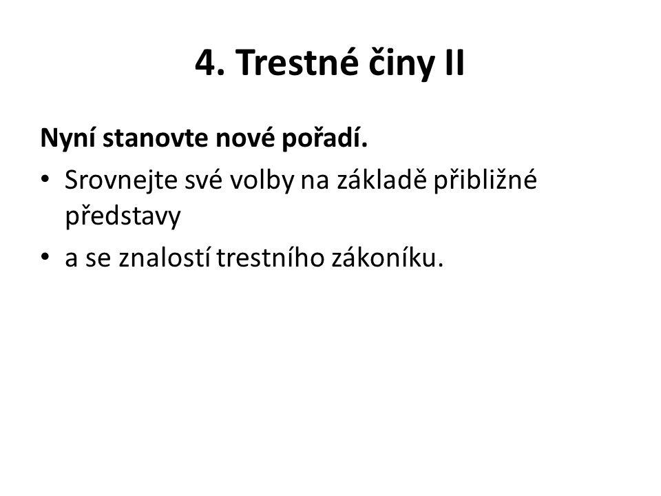 4. Trestné činy II Nyní stanovte nové pořadí.