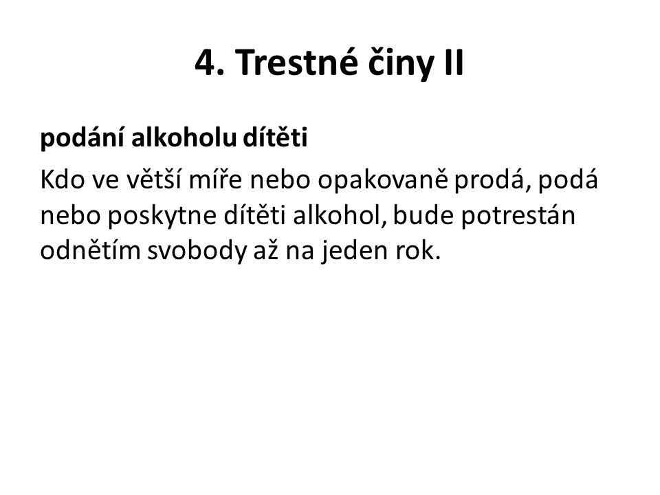4. Trestné činy II šíření toxikomanie