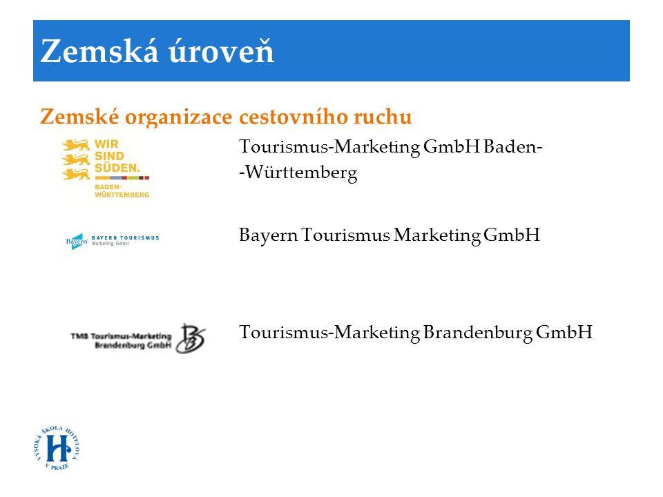 Zemská úroveň Zemské organizace cestovního ruchu Tourismus-Marketing GmbH Baden- -Württemberg Bayern Tourismus Marketing GmbH Tourismus-Marketing Bran