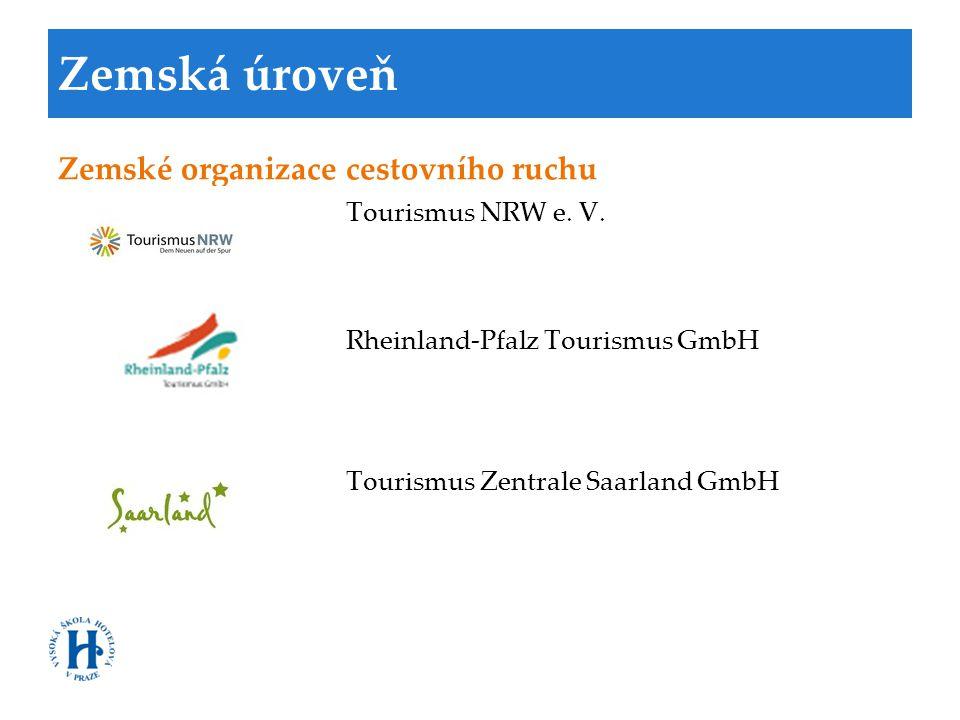 Zemská úroveň Zemské organizace cestovního ruchu Tourismus NRW e. V. Rheinland-Pfalz Tourismus GmbH Tourismus Zentrale Saarland GmbH