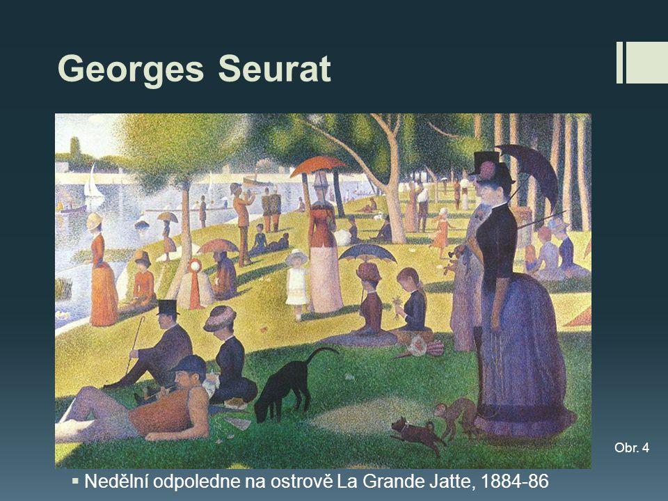 Georges Seurat  Nedělní odpoledne na ostrově La Grande Jatte, 1884-86 Obr. 4