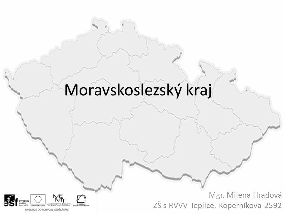 Moravskoslezský kraj Mgr. Milena Hradová ZŠ s RVVV Teplice, Koperníkova 2592
