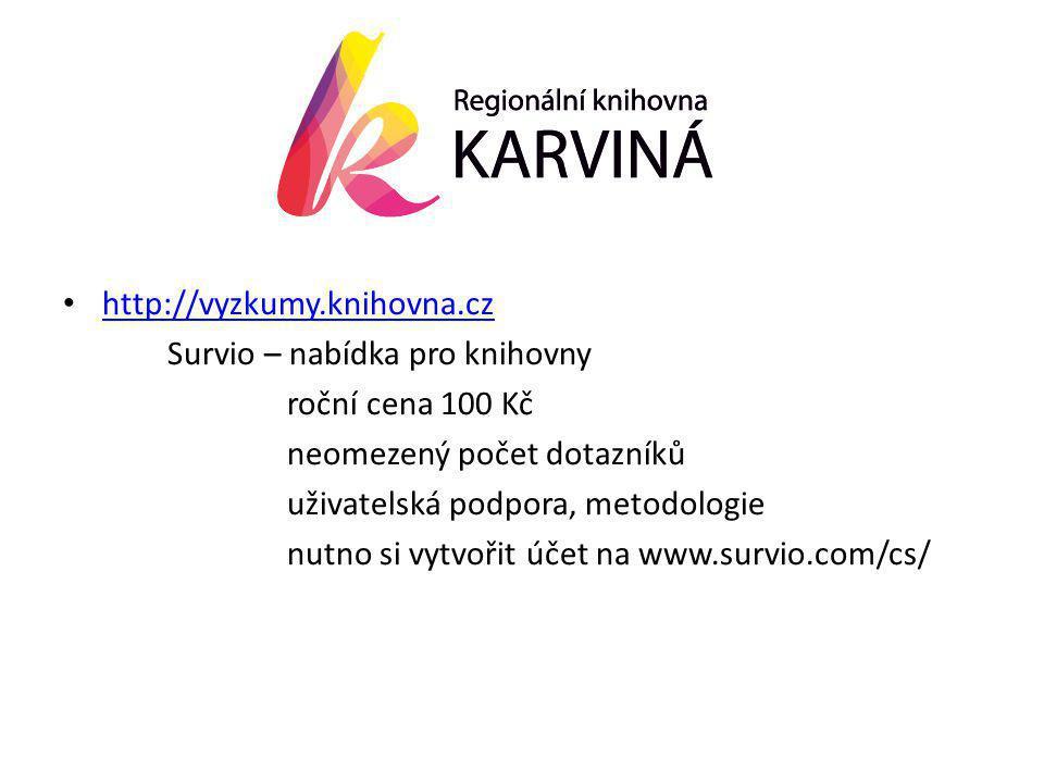 • http://vyzkumy.knihovna.cz http://vyzkumy.knihovna.cz Survio – nabídka pro knihovny roční cena 100 Kč neomezený počet dotazníků uživatelská podpora, metodologie nutno si vytvořit účet na www.survio.com/cs/