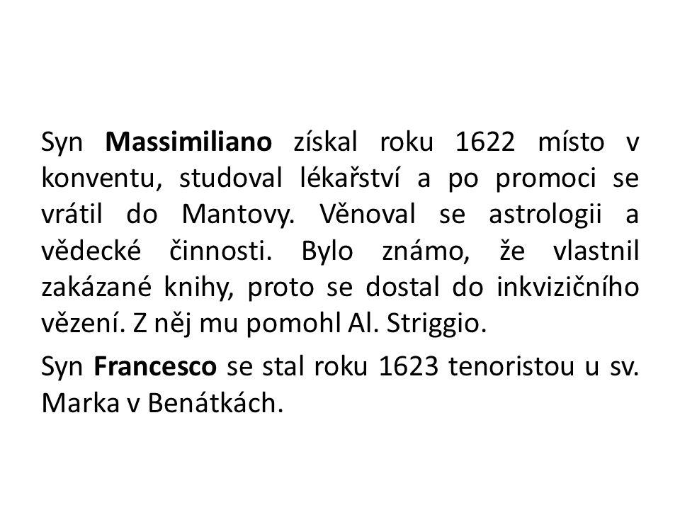 Syn Massimiliano získal roku 1622 místo v konventu, studoval lékařství a po promoci se vrátil do Mantovy.