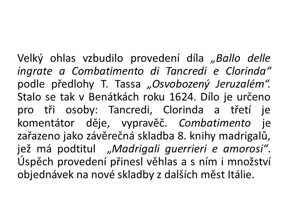 """Velký ohlas vzbudilo provedení díla """"Ballo delle ingrate a Combatimento di Tancredi e Clorinda podle předlohy T."""