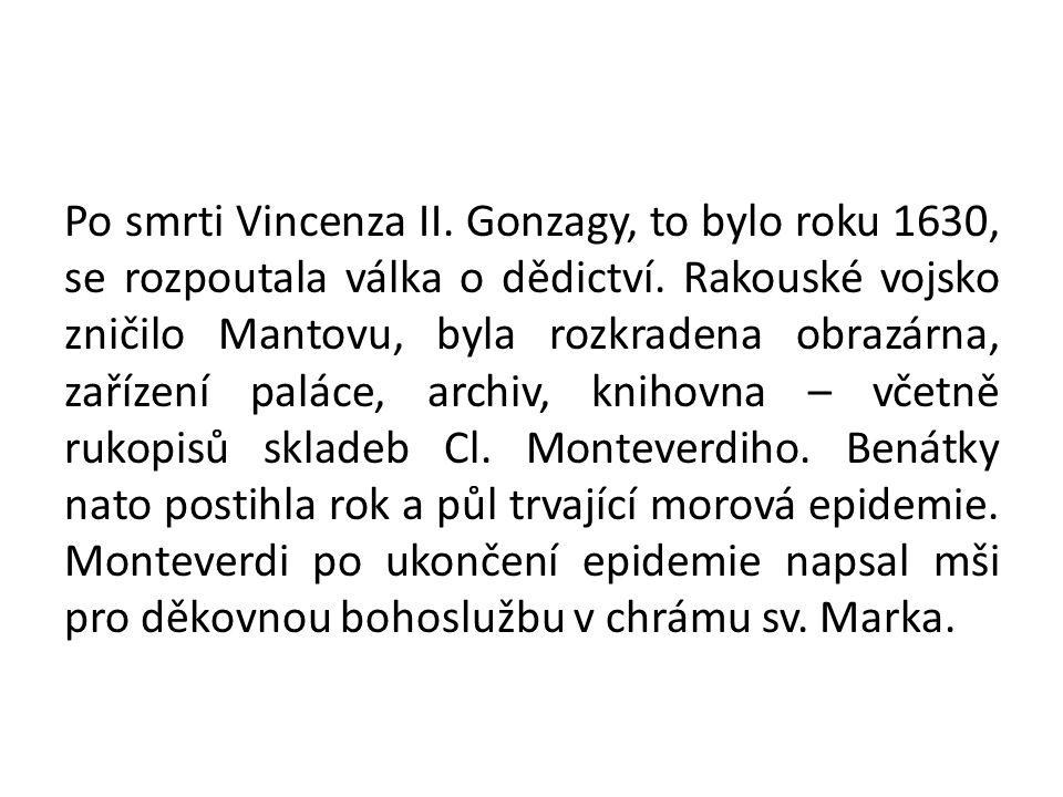 Po smrti Vincenza II. Gonzagy, to bylo roku 1630, se rozpoutala válka o dědictví.