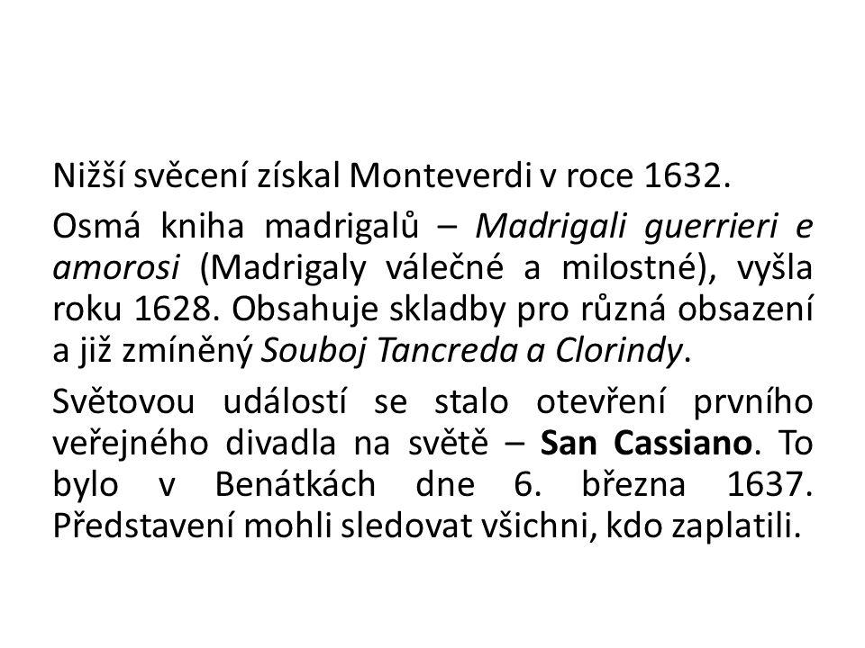 Nižší svěcení získal Monteverdi v roce 1632.