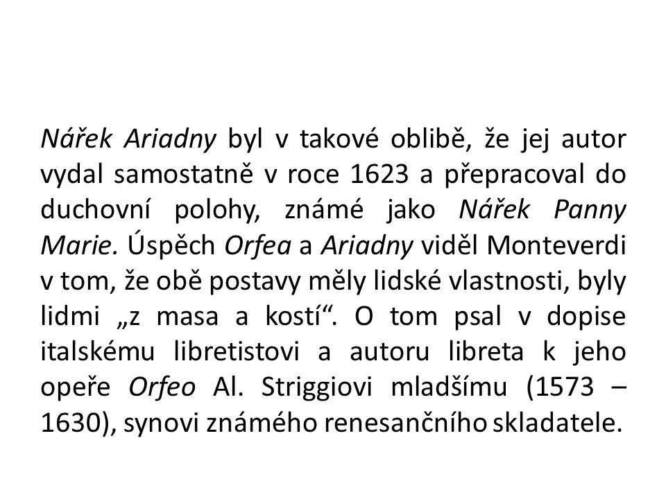 Nářek Ariadny byl v takové oblibě, že jej autor vydal samostatně v roce 1623 a přepracoval do duchovní polohy, známé jako Nářek Panny Marie.