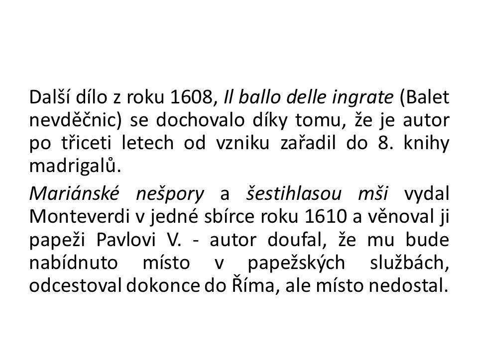 V roce 1943 se Monteverdi vypravil na cestu do Cremony a Mantovy.