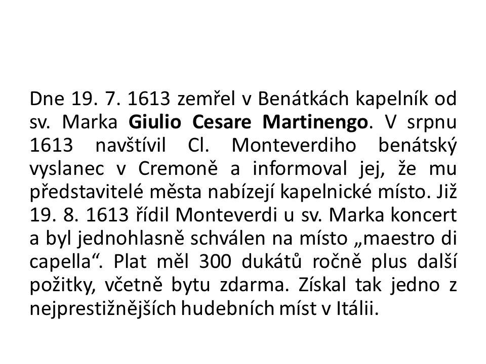 Dne 19. 7. 1613 zemřel v Benátkách kapelník od sv.