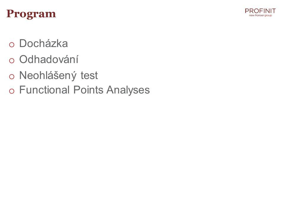 Program o Docházka o Odhadování o Neohlášený test o Functional Points Analyses
