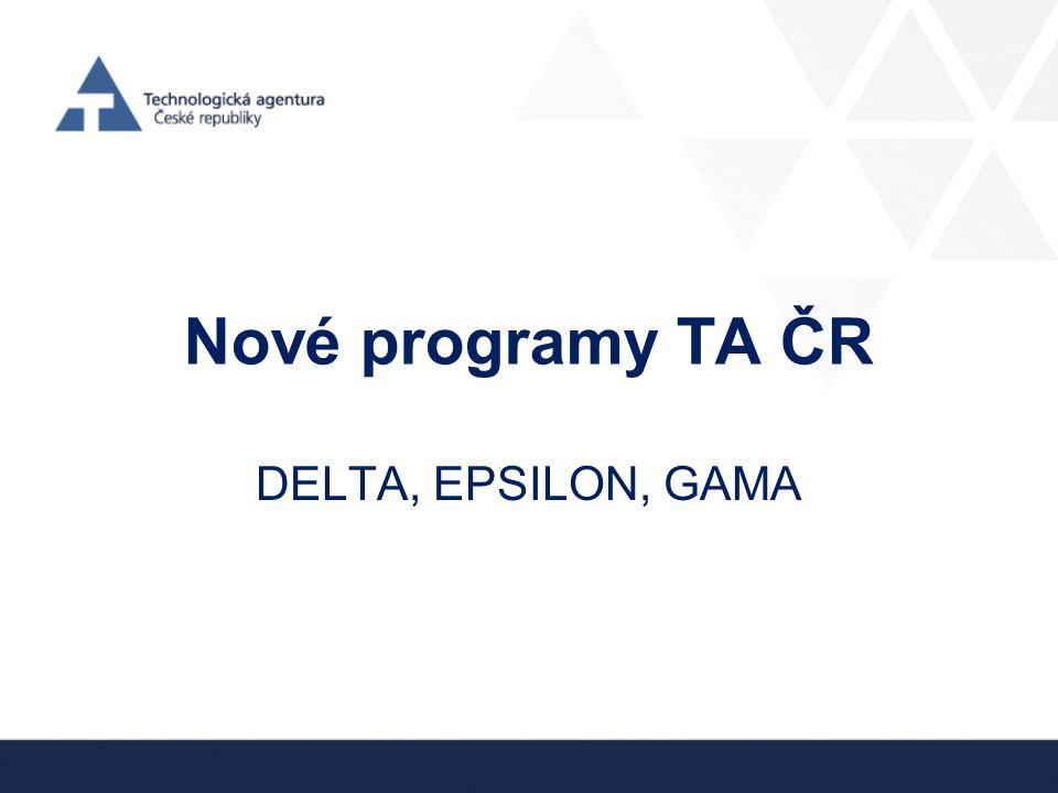 Nové programy TA ČR DELTA, EPSILON, GAMA