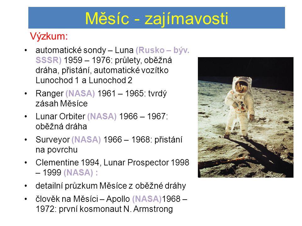 Měsíc - zajímavosti Výzkum: •automatické sondy – Luna (Rusko – býv.