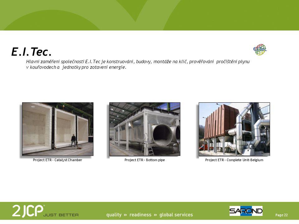 Page 22 E.I.Tec. Hlavní zaměření společnosti E.I.Tec je konstruování, budovy, montáže na klíč, prověřování pročištění plynu v kouřovodech a jednotky p