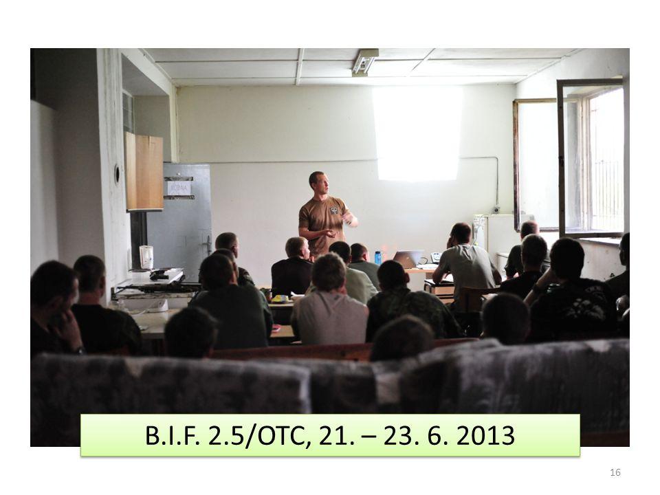 16 B.I.F. 2.5/OTC, 21. – 23. 6. 2013