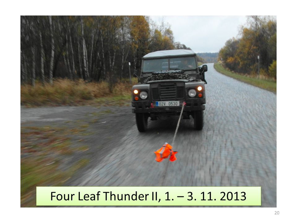 20 Four Leaf Thunder II, 1. – 3. 11. 2013