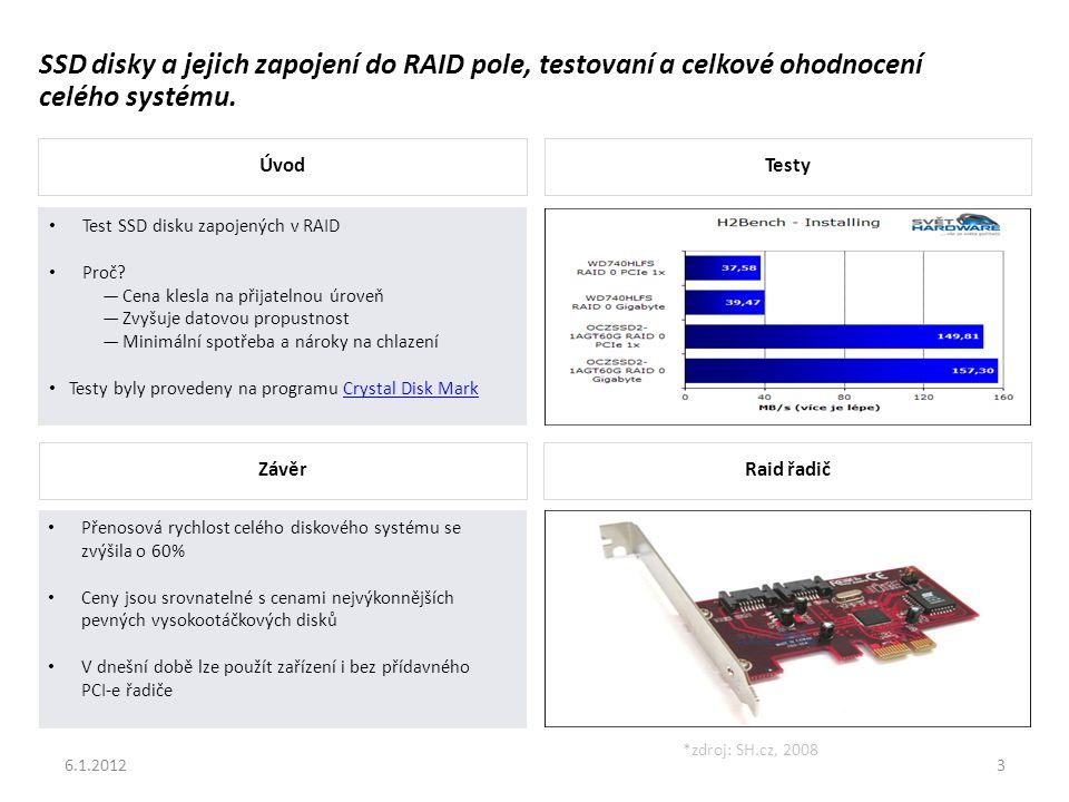6.1.20123 SSD disky a jejich zapojení do RAID pole, testovaní a celkové ohodnocení celého systému.