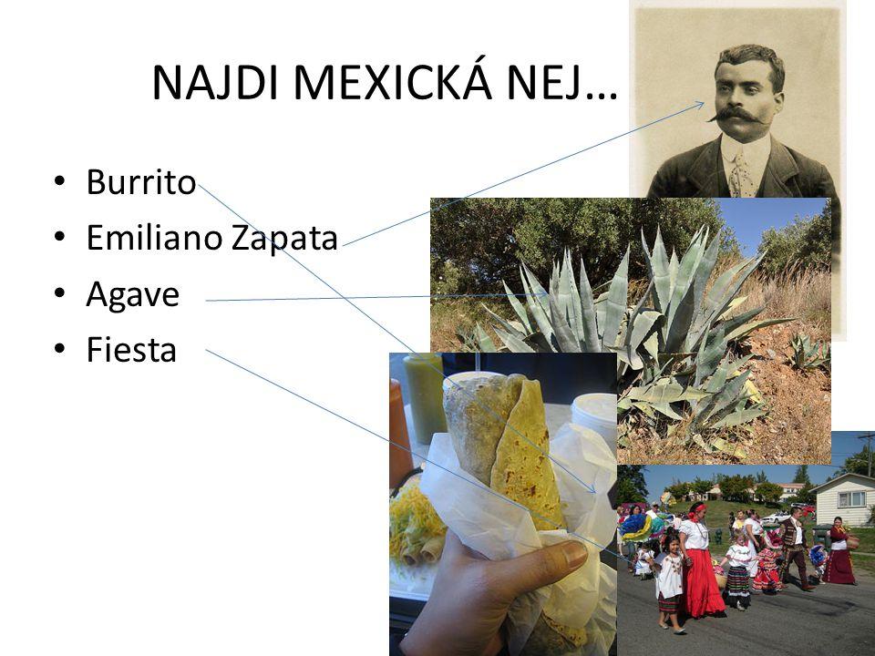 NAJDI MEXICKÁ NEJ… • Burrito • Emiliano Zapata • Agave • Fiesta